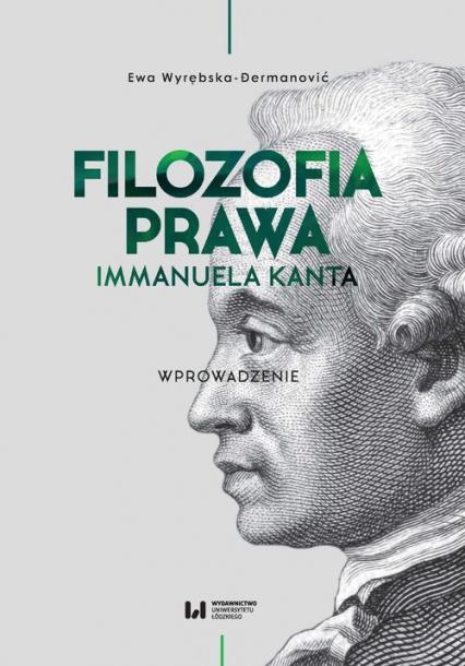Filozofia prawa Immanuela Kanta Wprowadzenie - Ewa Wyrębska-Dermanović | okładka