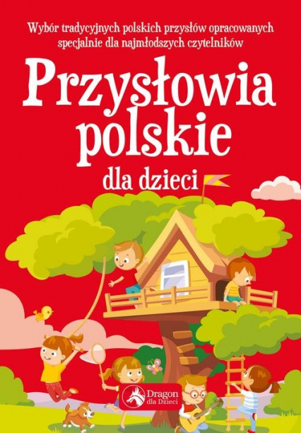 Przysłowia polskie dla dzieci - zbiorowe opracowanie | okładka