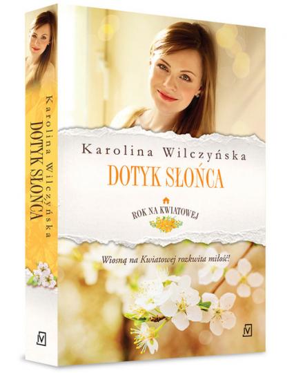 Rok na Kwiatowej Tom 3 Dotyk słońca - Karolina Wilczyńska | okładka