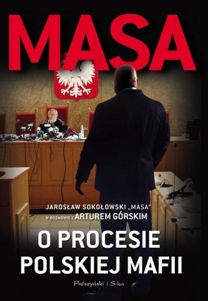 Masa o procesie polskiej mafii - Artur Górski | okładka