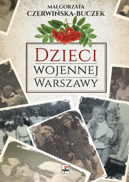 Dzieci wojennej Warszawy - Małgorzata Czerwińska-Buczek | okładka