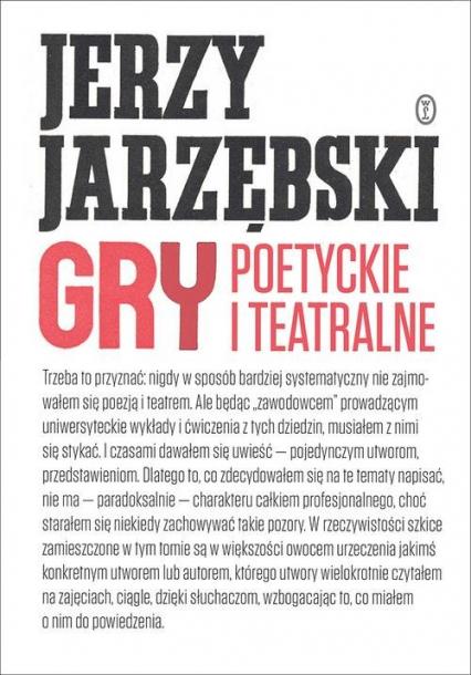 Gry poetyckie i teatralne - Jerzy Jarzębski   okładka