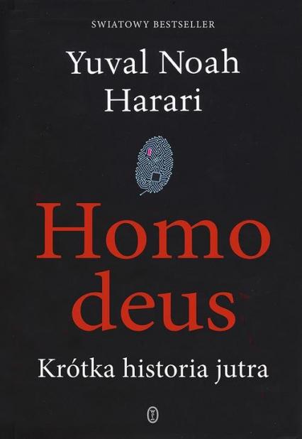 Homo deus. Krótka historia jutra - Harari Yuval Noah | okładka