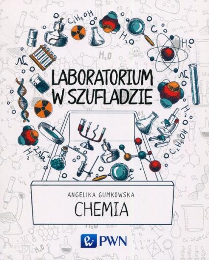 Laboratorium w szufladzie Chemia - Angelika Gumkowska   okładka