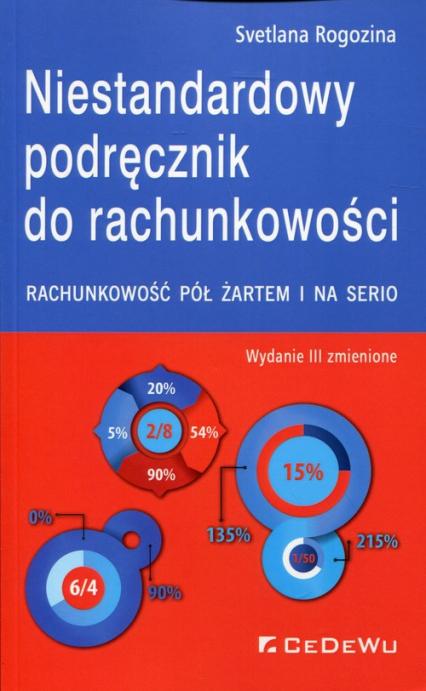 Niestandardowy podręcznik do rachunkowości Rachunkowość pół żartem i na serio - Svetlana Rogozina   okładka