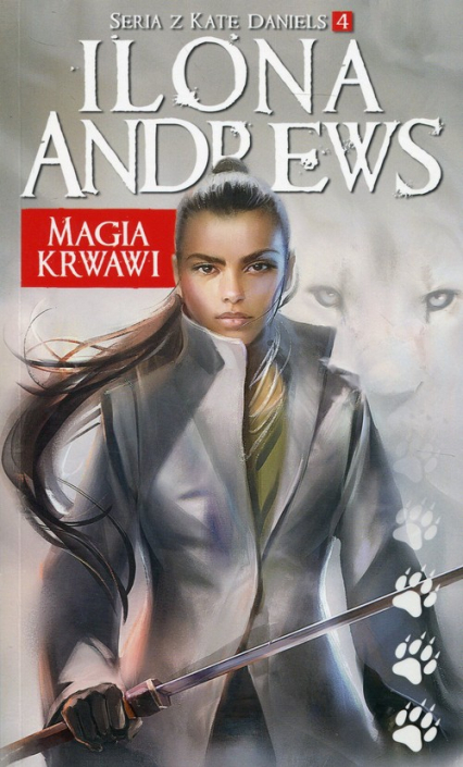 Magia krwawi Seria z Kate Daniels 4 - Ilona Andrews | okładka