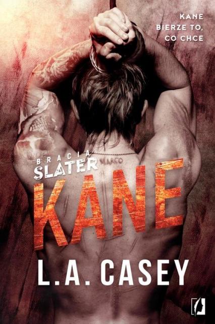 Bracia Slater 3 Bracia Slater Kane - L.A. Casey   okładka