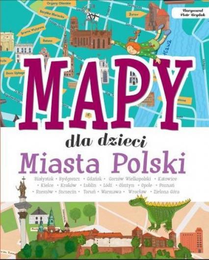 Mapy dla dzieci Miasta Polski - Janusz Jabłoński | okładka