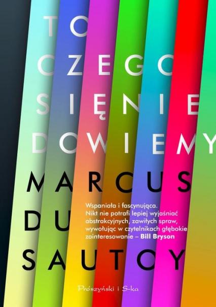 To czego się nie dowiemy Badanie granic nauki - du Sautoy Marcus   okładka