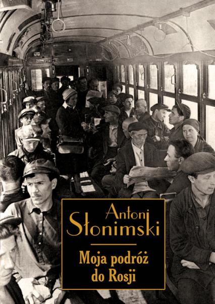Moja podróż do Rosji - Antoni Słonimski | okładka