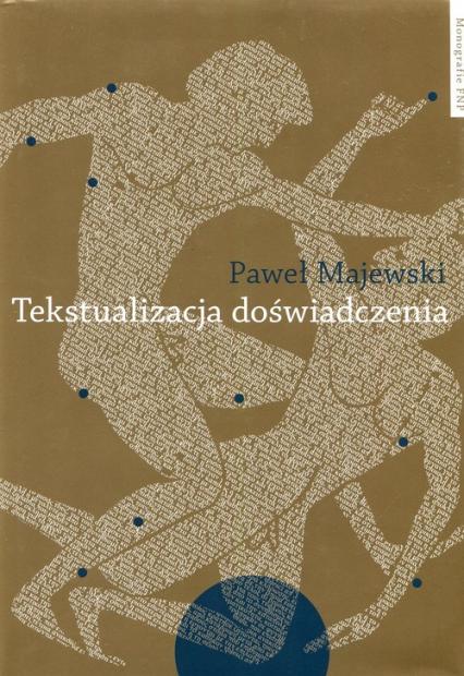 Tekstualizacja doświadczenia - Paweł Majewski   okładka