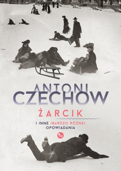 Żarcik i inne (bardzo różne) opowiadania - Antoni Czechow   okładka