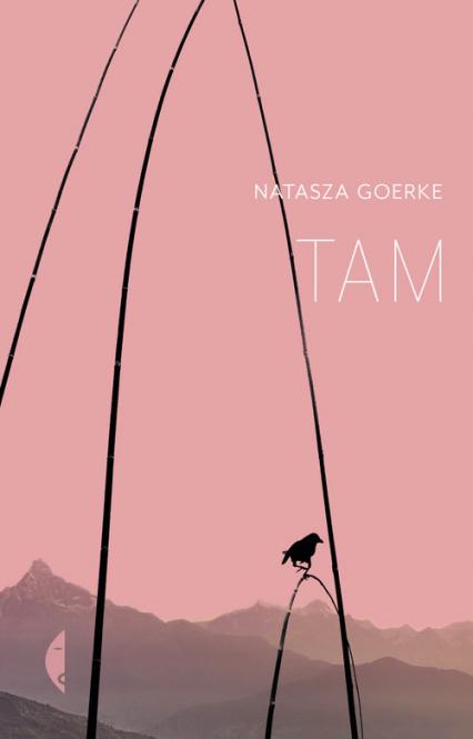 Tam - Natasza Goerke | okładka