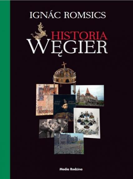 Historia Węgier - Ignác Romsics | okładka