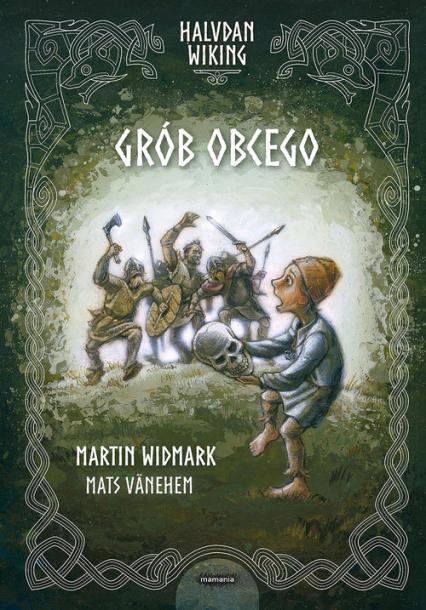 Halvdan Wiking Grób obcego - Martin Widmark | okładka