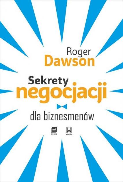 Sekrety negocjacji dla biznesmenów - Roger Dawson | okładka