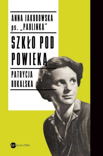 Szkło pod powieką - Jakubowska Anna, Bukalska Patrycja | okładka