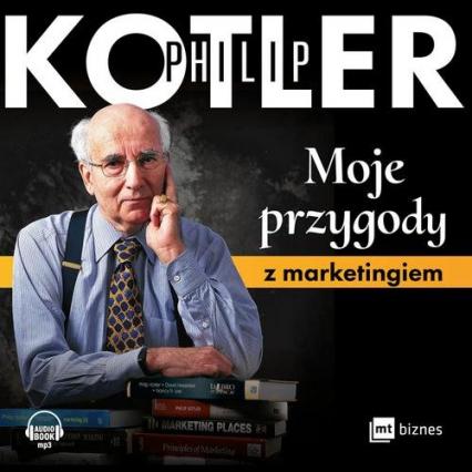 Moje przygody z marketingiem - Philip Kotler | okładka