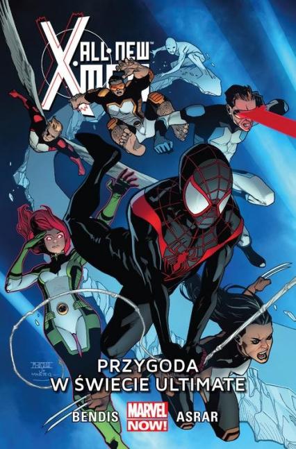 All-New X-Men T.6 Przygoda w świecie Ultimate - Bendis Brian Michael, Asrar Mahmud   okładka