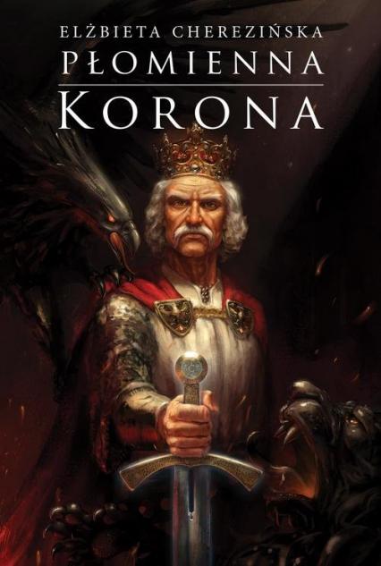 Płomienna korona - Elżbieta Cherezińska | okładka
