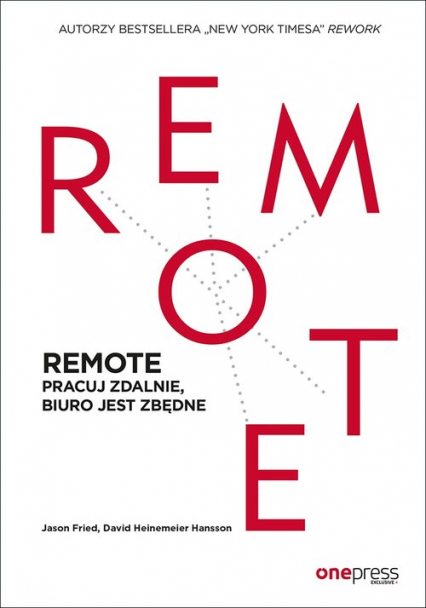 REMOTE Pracuj zdalnie, biuro jest zbędne - Fried Jason, Heinemeier Hansson David | okładka