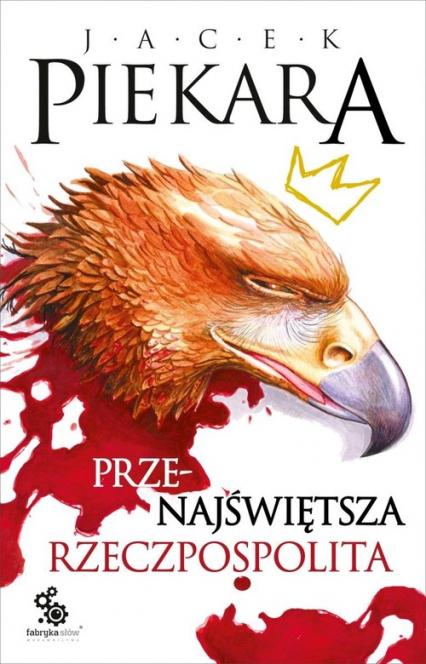 Przenajświętsza Rzeczpospolita - Jacek Piekara | okładka