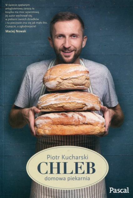 Chleb domowa piekarnia - Piotr Kucharski | okładka