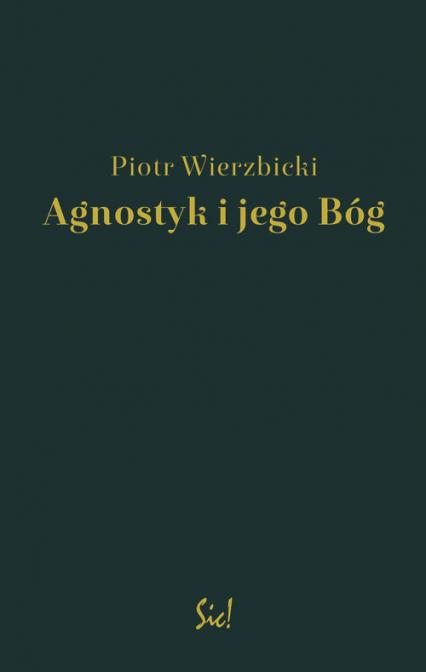 Agnostyk i jego Bóg - Piotr Wierzbicki | okładka