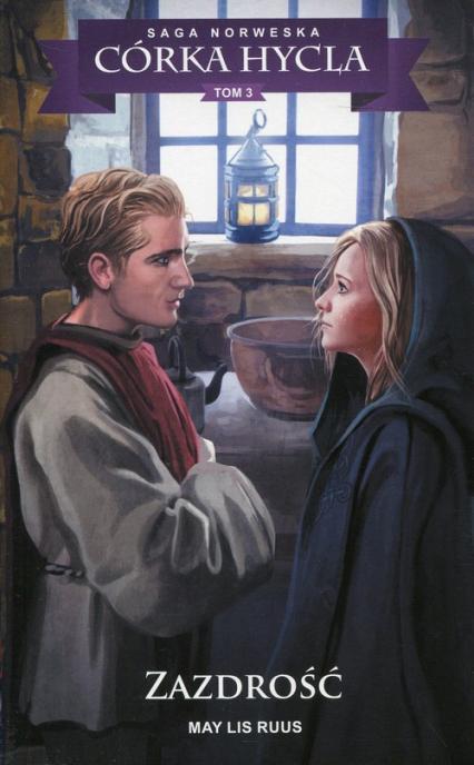 Saga Norweska Córka hycla Tom 3 Zazdrość Saga norweska - Ruus May Lis | okładka