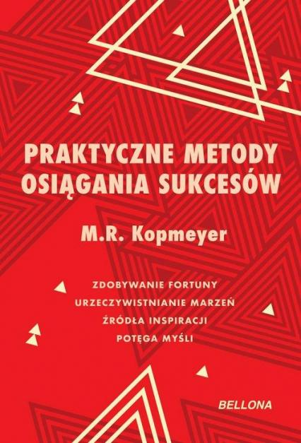 Praktyczne metody osiągania sukcesów - Kopmeyer M. R. | okładka