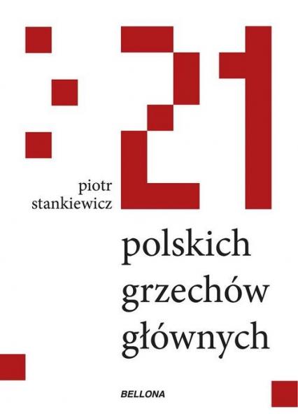 21 polskich grzechów głównych - Piotr Stankiewicz | okładka