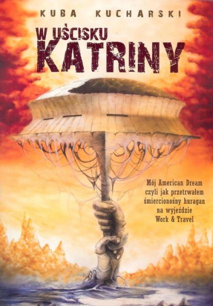 W uścisku Katriny - Kuba Kucharski | okładka
