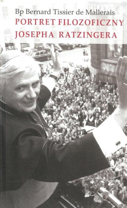 Portret filozoficzny Josepha Ratzingera - Mallerais Bernard Tisser   okładka