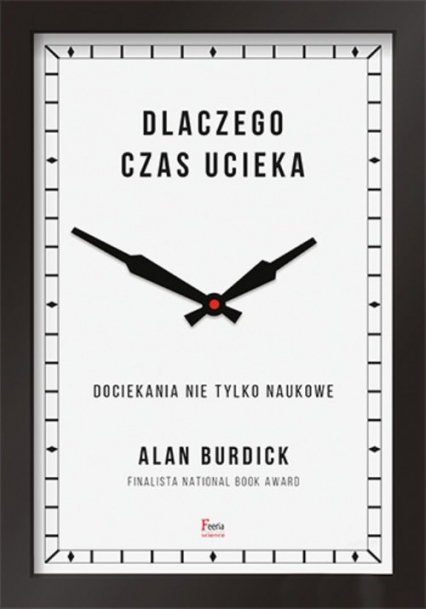 Po co człowiekowi czas - Alan Burdick | okładka