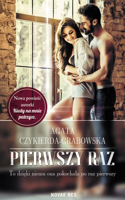 Pierwszy raz - Agata Czykierda-Grabowska   okładka
