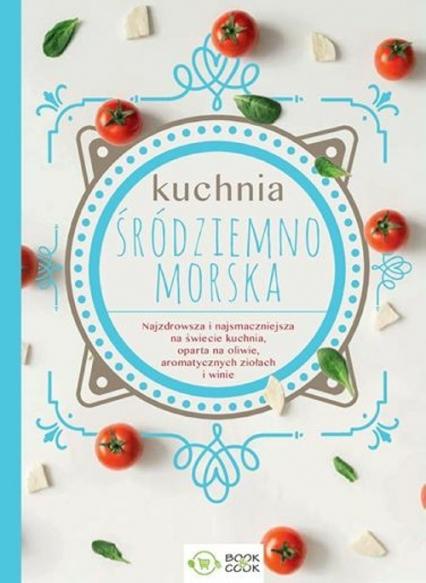 Kuchnia śródziemnomorska -  | okładka
