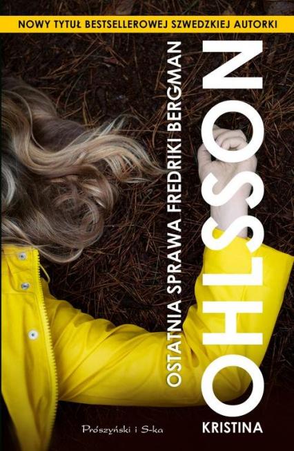Ostatnia sprawa Fredriki Bergman - Kristina Ohlsson | okładka
