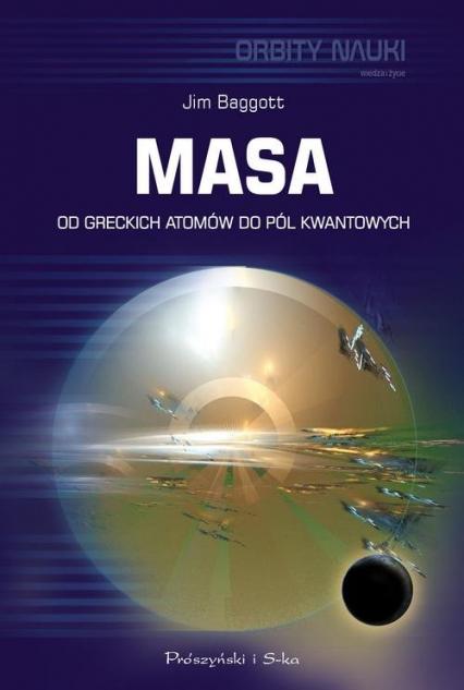 Masa Od greckich atomów do pól kwantowych - Jim Baggott | okładka