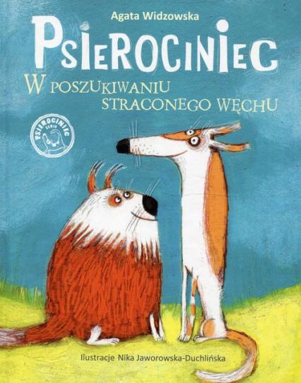 Psierociniec W poszukiwaniu straconego węchu - Agata Widzowska   okładka