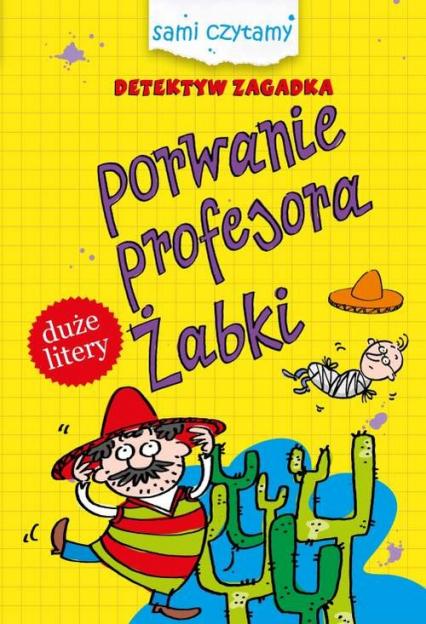 Detektyw zagadka Porwanie profesora Żabki - Iwona Czarkowska | okładka