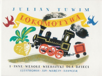 Lokomotywa i inne wesołe wierszyki dla dzieci - Julian Tuwim   okładka