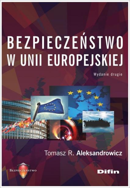 Bezpieczeństwo w Unii Europejskiej - Aleksandrowicz Tomasz R.   okładka