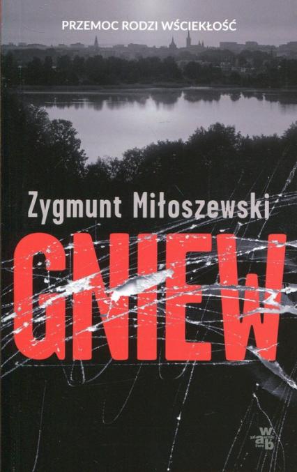 Gniew - Zygmunt Miłoszewski | okładka