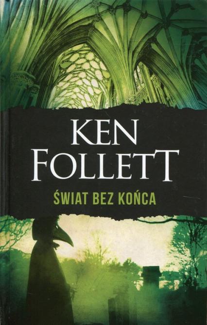 Świat bez końca - Ken Follett | okładka