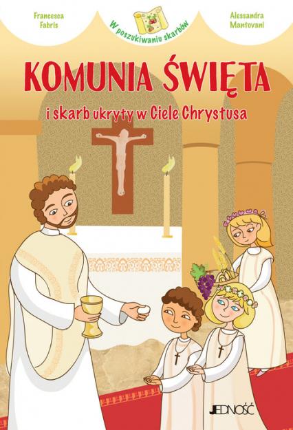 Komunia Święta i skarb ukryty w Ciele Chrystusa - Francesca Fabris | okładka
