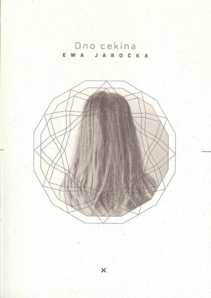 Dno cekina - Ewa Jarocka | okładka