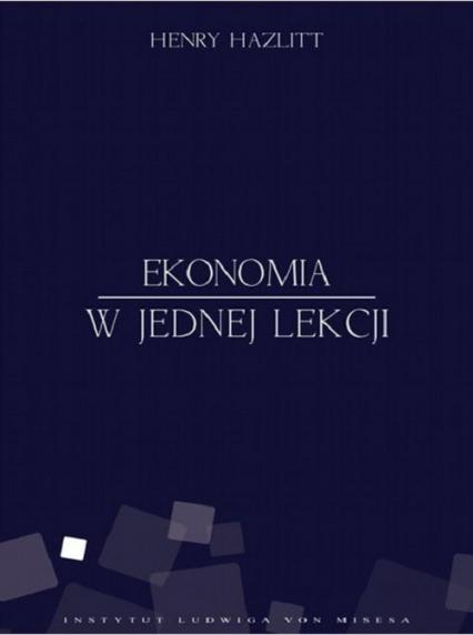 Ekonomia w jednej lekcji - Henry Hazlitt   okładka