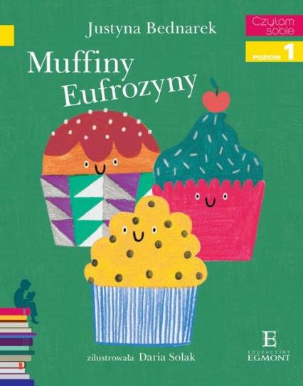 Muffiny Eufrozyny Czytam sobie - Justyna Bednarek | okładka