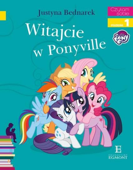 Witajcie w Ponyville Czytam sobie - Justyna Bednarek | okładka