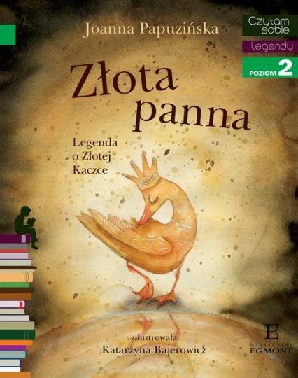 Czytam sobie Złota panna Legenda o Złotej Kaczce poziom 2 - Joanna Papuzińska | okładka